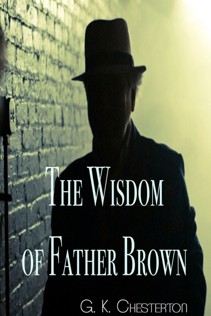 the wisdom of father brown chesterton g k