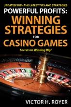 Powerful Profits: Winning Strategies For Casino Games