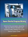 Space Shuttle Program History Historical Documentation About The Jake Garn Mission Simulator And Training Facility Building Five At The Johnson Space Center