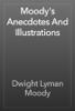 Dwight Lyman Moody - Moody's Anecdotes And Illustrations artwork