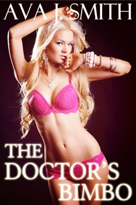 ‎The Doctor's Bimbo (Medical Bimbo Transformation)