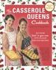 The Casserole Queens Cookbook