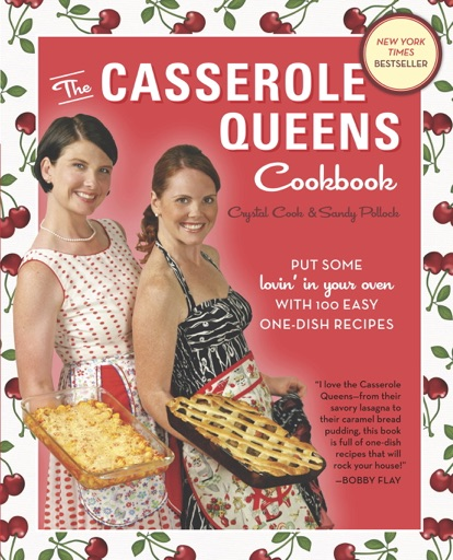 The Casserole Queens Cookbook - Crystal Cook & Sandy Pollock