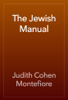 Judith Cohen Montefiore - The Jewish Manual жЏ'ењ–
