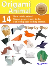 Origami Animal: Bird - 14 Easy-Projects Fold Animal Papercraft Step-by-Step.