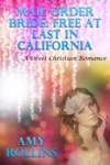Mail Order Bride Free At Last In California A Sweet Romance