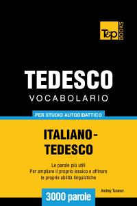 Vocabolario Italiano-Tedesco per studio autodidattico: 3000 parole Libro Cover
