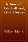 A Dream Of John Ball And A Kings Lesson