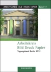 Arbeitskreis Bild Druck Papier - Tagungsband Berlin 2012