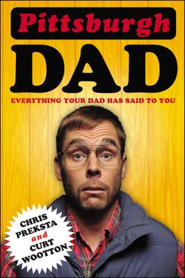 Pittsburgh Dad - Chris Preksta & Curt Wootton book