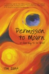 Permission To Mourn A New Way To Do Grief