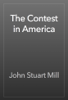 John Stuart Mill - The Contest in America artwork