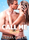 Call me Bitch - volume 1