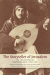The Storyteller Of Jerusalem The Life And Times Of Wasif Jawhariyyeh 1904-1948
