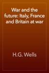 War And The Future Italy France And Britain At War