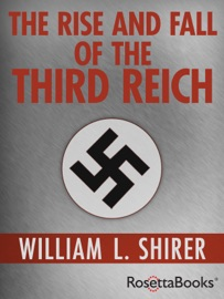 The Rise and Fall of the Third Reich - William Shirer Book