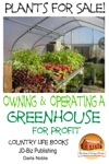 Plants For Sale Owning  Operating A Greenhouse For Profit