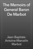 Jean-Baptiste-Antoine-Marcelin Marbot - The Memoirs of General Baron De Marbot 插圖