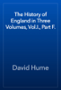 David Hume - The History of England in Three Volumes, Vol.I., Part F. artwork