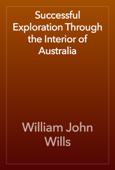 Successful Exploration Through the Interior of Australia