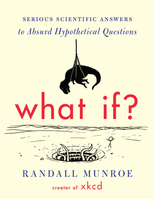 What If? - Randall Munroe book