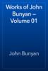 John Bunyan - Works of John Bunyan — Volume 01 artwork