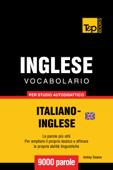 Vocabolario Italiano-Inglese britannico per studio autodidattico: 9000 parole