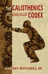 The Calisthenics Codex Fifty Exercises For Functional Fitness