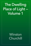The Dwelling Place Of Light  Volume 1