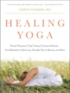 Healing Yoga Proven Postures To Treat Twenty Common Ailmentsfrom Backache To Bone Loss Shoulder Pain To Bunions And More
