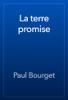 Paul Bourget - La terre promise artwork