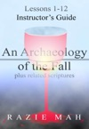 Lessons 1-12 For Instructors Guide To An Archaeology Of The Fall And Related Scriptures