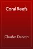 Charles Darwin - Coral Reefs artwork