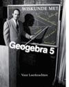 Wiskunde Met Geogebra 5 - Voor Leerkrachten