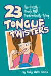 Twenty-Three Terrifically Tough And Tremendously Tying Tongue Twisters