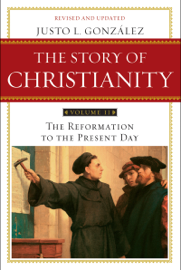 The Story of Christianity: Volume 2 book
