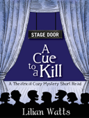 Stage Door: A Cue to a Kill (A Theatrical Cozy Mystery Short Read)