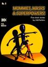 Mummies Masks  Superpowers