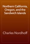 Northern California Oregon And The Sandwich Islands