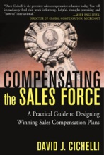 Compensating the Sales Force: A Practical Guide to Designing Winning Sales Compensation Plans