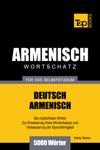 Deutsch-Armenischer Wortschatz Fr Das Selbststudium 5000 Wrter