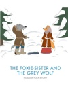 The Foxie-Sister And The Grey Wolf
