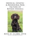 Medical Genetic  Behavioral Risk Factors Of Boykin Spaniels