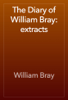 William Bray - The Diary of William Bray: extracts artwork