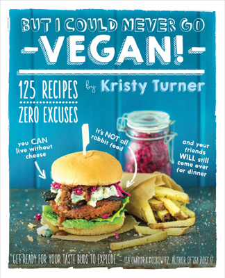 But I Could Never Go Vegan! - Kristy Turner book