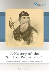 A HISTORY OF THE SCOTTISH PEOPLE: VOL. 1