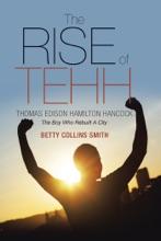The Rise Of Tehh—Thomas Edison Hamilton Hancock