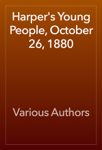 Harper's Young People, October 26, 1880