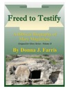 Freed To Testify A Biblical Biography Of Mary Magdalene