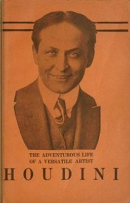 The Adventurous Life of a Versatile Artist: Houdini